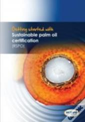 Getting Started With Sustainable Palm Oil Certification (Rspo)