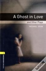 Ghost In Love And Other Plays400 Headwordsplayscripts