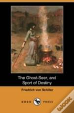 Ghost-Seer, And Sport Of Destiny (Dodo Press)