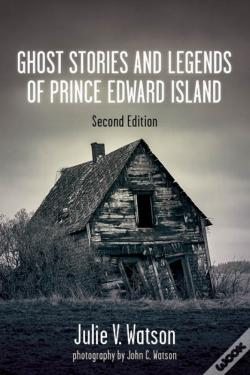 Wook.pt - Ghost Stories And Legends Of Prince Edward Island