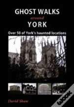 Ghost Walks Around York