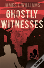 Ghostly Witnesses