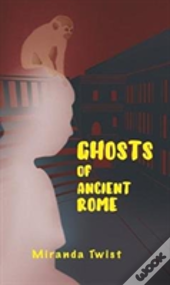Ghosts Of Ancient Rome