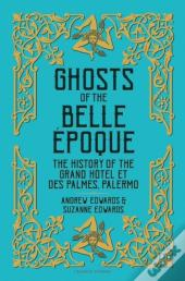 Ghosts Of The Belle  Poque