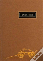 Gifford: Dear Jeffie : Being The Letters From Jeffries Wyman To His Son