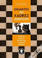 Gigantes do Xadrez Agressivo