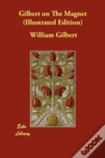 Gilbert On The Magnet (Illustrated Edition)