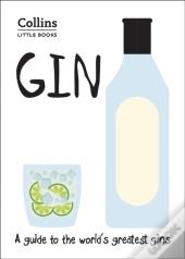 Gin: A Guide To The World'S Greatest Gins (Collins Little Books)