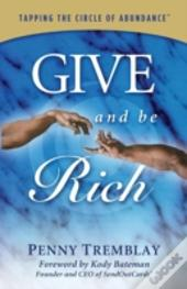 Give And Be Rich: Tapping The Circle Of