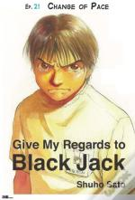 Give My Regards To Black Jack - Ep.21 Change Of Pace (English Version)
