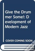 Give The Drummer Some!