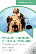 Giving Voice To Values In The Legal