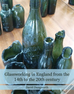 Wook.pt - Glassworking In England From The 14th To The 20th Century