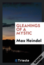 Gleanings Of A Mystic
