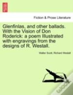 Glenfinlas, And Other Ballads. With The