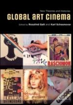 Global Art Cinema New Theories & Histori
