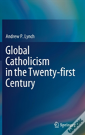 Global Catholicism In The Twenty-First Century