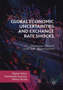 Global Economic Uncertainties And Exchange Rate Shocks