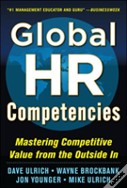 Wook.pt - Global Hr Competencies: Mastering Competitive Value From The Outside-In