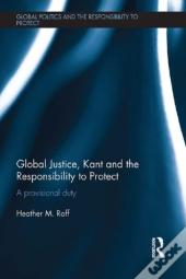 Global Justice, Kant And The Responsibility To Protect