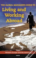 Global Manager'S Guide To Living And Working Abroad