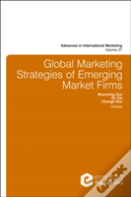 Global Marketing Strategies Of Emerging Market Firms