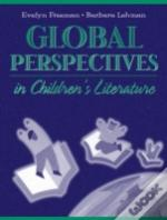 Global Perspectives In Childrens Literature
