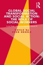 Global Social Transformation And Social Action: The Role Of Social Workers
