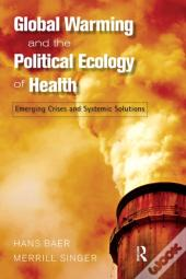Global Warming And The Political Ecology Of Health