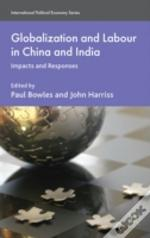 Globalization & Labour In China & India