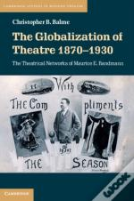 Globalization Of Theatre 1870-1930
