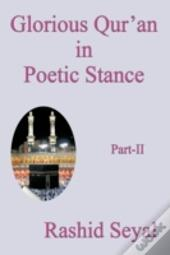 Glorious Qur'An In Poetic Stance, Part I
