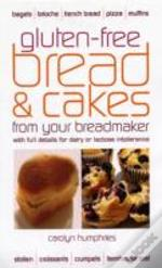 Gluten-Free Bread And Cakes From Your Breadmaker