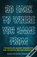 Go Back To Where You Came From