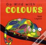 Go Wild With Colours