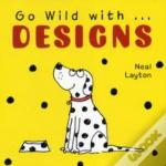 Go Wild With Designs