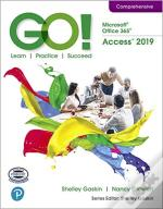 Go! With Microsoft Access 2019 Comprehensive