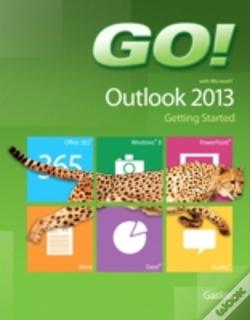Wook.pt - Go! With Microsoft Outlook 2013 Getting Started