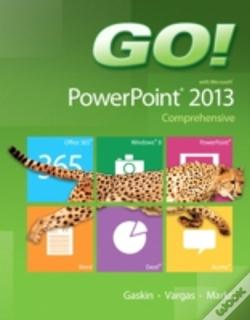Wook.pt - Go! With Microsoft Powerpoint 2013 Comprehensive