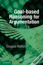 Goal-Based Reasoning For Argumentation