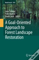 Goal-Oriented Approach To Forest Landscape Restoration