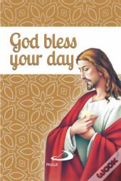 God Bless Your Day