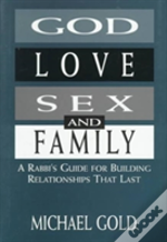 God, Love, Sex And Family