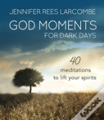 God Moments For Dark Days