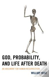 God, Probability, And Life After Death