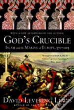 God S Crucible 8211 Islam And The Ma