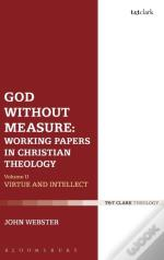 God Without Measure: Working Papers In Christian Theology