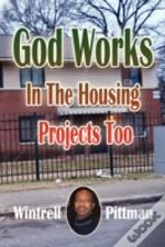 God Works In The Housing Projects Too