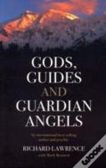 Gods , Guides And Guardian Angels