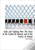 Gods And Fighting Men: The Story Of The